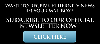 Want to receive Ethernity news in your mailbox? Subscribe To our official news letter now!